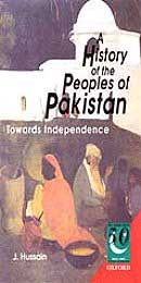 Send A History of the Peoples of Pakistan Towards Independence by J. on Way to Pakistan to Pakistan