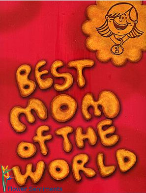 Send Best Mom of The world... on Mother to Pakistan