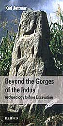 Send Beyond the Gorges of the Indus: Archaeology before Excavation by Karl on Way to Pakistan to Pakistan