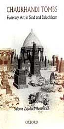 Send Chaukhandi Tombs - Funerary Art in Sind and Baluchistan on Way to Pakistan to Pakistan